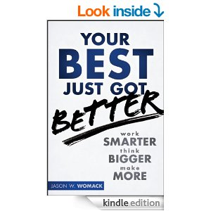 Jason Womack Book Your Best Just Got Better Work Smarter Think Bigger Make More